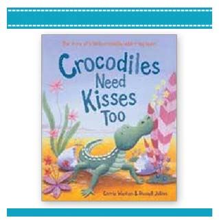 Crocodiles Need Kisses Too | children's book