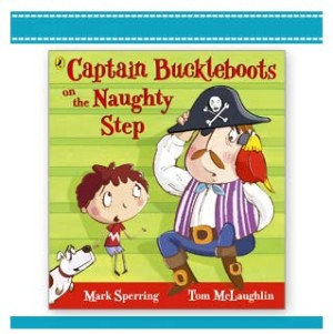 Captain Buckleboots on the Naughty Step Tim Mclaughlin Mark Sperring