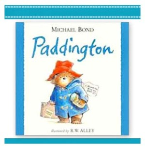Paddington Bear Author : Michael Bond Illustrator: R.W. Alley