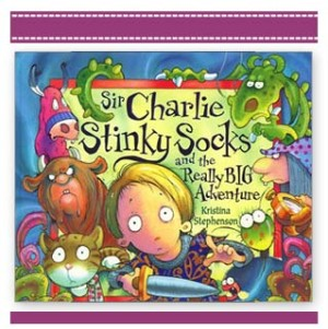 SIR CHARLIE STINKY SOCKS AND THE REALLY BIG ADVENTURE Book Cover