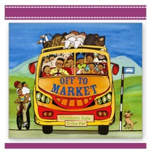 OFF TO MARKET | African story book By Author Elizabeth Dale | Erika Pal