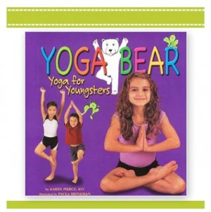 YOGA BEAR: Learning Yoga for Youngsters Book