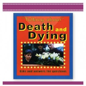 TALKING ABOUT DEATH AND DYING Childrens Book by Bruce Sanders
