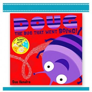 DOUG THE BUG THAT WENT BOING Childrens Book Hendra