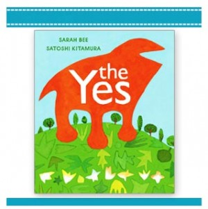 The Yes, Sarah Bee Childrens book