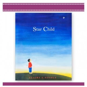 STAR CHILD - Book by Claire Nivola -