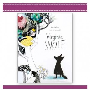 VIRGINIA WOLF - Childrens Book by Kyo Maclear and Isabelle Arsenault