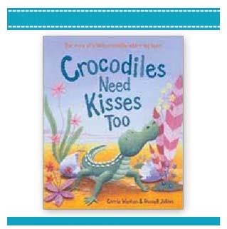 Crocodiles Need Kisses Too | children's book