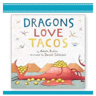 Dragons Love Tacos book by Adam Rubin Daniel Salmieri