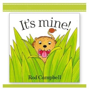 IT'S MINE Book Rod Campbell