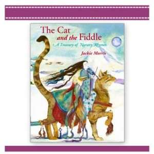 THE CAT AND THE FIDDLE | NURSERY RHYMES – Book Review | Jackie Morris
