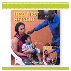 IFE'S FIRST HAIRCUT Book Ifeoma Onyefulu author