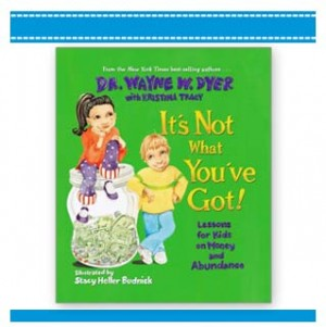IT'S NOT WHAT YOU'VE GOT Book Wayne Dyer