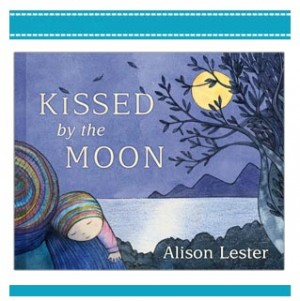 KISSED BY THE MOON Alison Lester Australian Picture Book