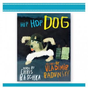 HIP HOP DOG book Raschka